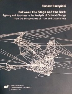 Between the Stage and the Text: Agency and Structure in the Analysis of Cultural Change from the Perspectives of Trust and Uncertainty