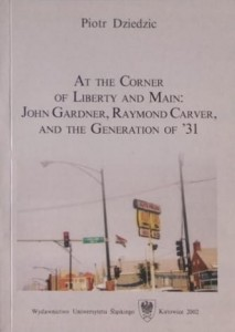 At the Corner of Liberty and Main: John Gardner, Raymond Carver, and the Generation of  ` 31