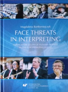 Face threats in interpreting. A pragmatic study of plenary debates in the European Parliament